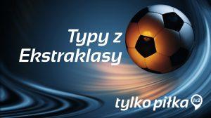 Typy Ekstraklasa